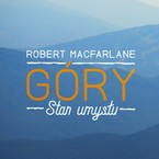 Góry Robert Macfarlane - audiobook mp3