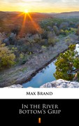 In the River Bottom's Grip Max Brand - ebook mobi, epub