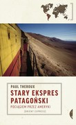 Stary Ekspres Patagoński Paul Theroux - ebook epub, mobi