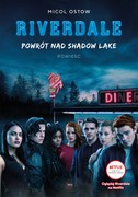 Riverdale: Powrót nad Shadow Lake Micol Ostow - ebook epub, mobi