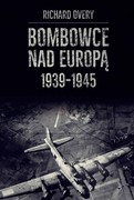 Bombowce nad Europą 1939–1945 Richard Overy - ebook epub, mobi