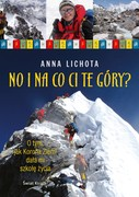 No i na co ci te góry Anna Lichota - ebook epub, mobi