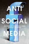 Antisocial media Siva Vaidhyanathan - ebook mobi, epub