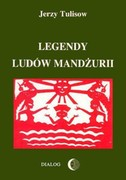 Legendy ludów Mandżurii. Tom 1 Jerzy Tulisow - ebook epub, mobi