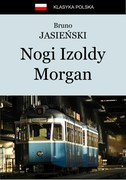 Nogi Izoldy Morgan Bruno Jasieński - ebook mobi, epub