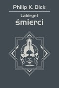 Labirynt śmierci Philip K. Dick - ebook epub, mobi