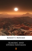 Almuric and Other Fantasies Robert E. Howard - ebook epub, mobi