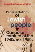 Representations of Jewish people in Canadian literature of the 1940s and 1950s Dominika Stasiak-Maziarz - ebook pdf