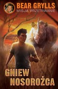 Gniew nosorożca Bear Grylls - ebook epub, mobi