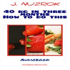 40 kg in three months how to do this J. Nuzrok - audiobook mp3