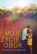 Moje życie obok Huntley Fitzpatrick - ebook epub, mobi