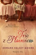 Trio z Plainview Edward Kelsey Moore - ebook mobi, epub