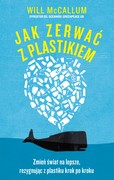 Jak zerwać z plastikiem Will McCallum - ebook epub, mobi