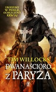 Dwanaścioro z Paryża Tim Willocks - ebook epub, mobi