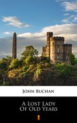 A Lost Lady of Old Years John Buchan - ebook epub, mobi
