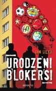 Urodzeni blokersi Jan Gieka - ebook epub, mobi