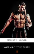 Worms of the Earth Robert E. Howard - ebook epub, mobi