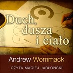 Duch, dusza i ciało Andrew Wommack - audiobook mp3