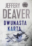 Dwunasta karta Jeffery Deaver - ebook mobi, epub