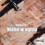 Niebo w ogniu Bohdan Arct - audiobook mp3