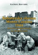 Bohaterska obrona Monte Cassino 1944 Katriel Ben Arie - ebook mobi, epub