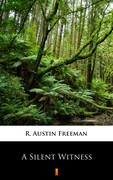 A Silent Witness R. Austin Freeman - ebook mobi, epub