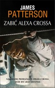 Zabić Alexa Crossa James Patterson - ebook mobi, epub