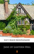 Jane of Lantern Hill Lucy Maud Montgomery - ebook epub, mobi