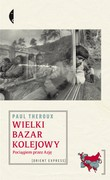Wielki bazar kolejowy Paul Theroux - ebook mobi, epub