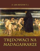 Trędowaci na Madagaskarze Jan Beyzym - ebook mobi, epub