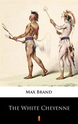 The White Cheyenne Max Brand - ebook mobi, epub