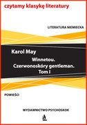 Winnetou. Czerwonoskóry gentleman. Tom 1 Karol May - ebook pdf, mobi, epub