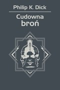 Cudowna broń Philip K. Dick - ebook mobi, epub