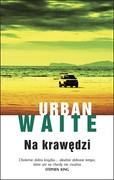 Na krawędzi Urban Waite - ebook mobi, epub