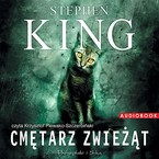 Cmętarz zwieżąt Stephen King - audiobook mp3