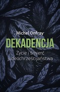 Dekadencja Michel Onfray - ebook epub, mobi