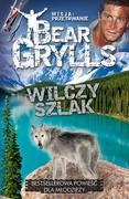 Wilczy szlak Bear Grylls - ebook epub, mobi