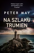 Na szlaku trumien Peter May - ebook epub, mobi