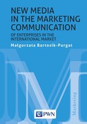 New media in the marketing communication of enterprises in the international market Małgorzata Bartosik-Purgat - ebook epub, mobi