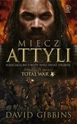 Total War: Miecz Attyli David Gibbins - ebook epub, mobi