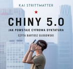 Chiny 5.0 Kai Strittmatter - audiobook mp3