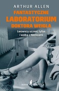 Fantastyczne laboratorium doktora Weigla Arthur Allen - ebook epub, mobi