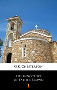 The Innocence of Father Brown Gilbert Keith Chesterton - ebook mobi, epub