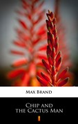Chip and the Cactus Man Max Brand - ebook mobi, epub