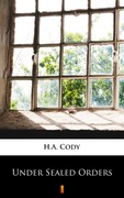 Under Sealed Orders H.A. Cody - ebook mobi, epub