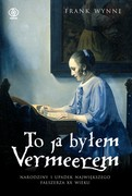 To ja byłem Vermeerem Frank Wynne - ebook mobi, epub