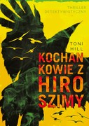 Kochankowie z Hiroszimy Toni Hill - ebook mobi, epub