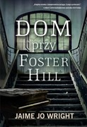 Dom przy Foster Hill Jaime Jo Wright - ebook epub, mobi