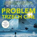 Problem trzech ciał Cixin Liu - audiobook mp3
