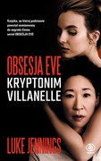 Obsesja Eve: Kryptonim Villanelle Luke Jennings - ebook epub, mobi